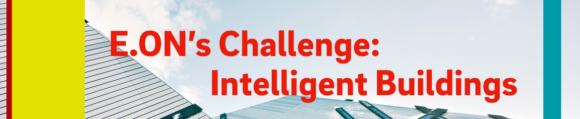 E.ON :agile Challenge Intelligent Buildings